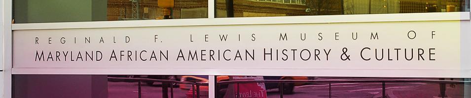 Reginald Lewis Museum – Museum to GoProgram –  2015 Recipient